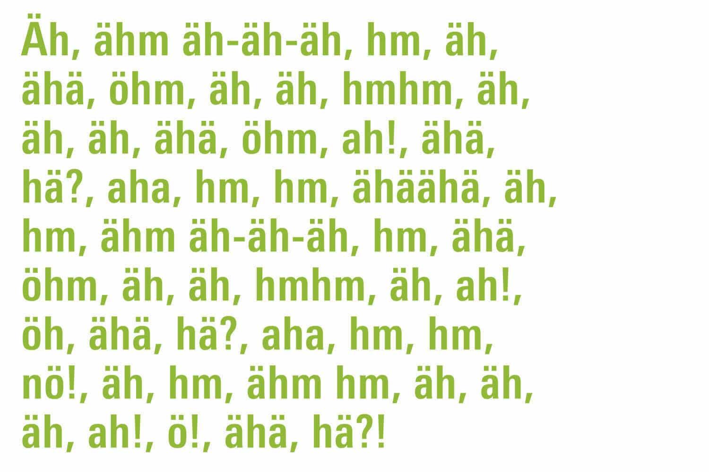Restored: Äh, ähm äh-äh-äh, hm, äh, ähä, öhm, äh, äh, hmhm.